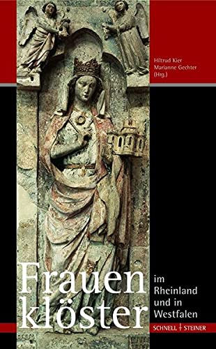 Frauenkloster Im Rheinland Und in Westfalen: Begleitpublikation: Ria Borgmann; Christel