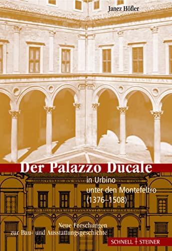 9783795416799: Der Palazzo Ducale in Urbino Unter Den Montefeltro (1376-1508): Neue Forschungen Zur Bau- Und Ausstattungsgeschichte