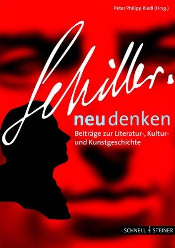 9783795418342: Schiller neu denken: Beitrage Zur Literatur-, Kultur- Und Kunstgeschichte: 3 (Regensburger Kulturleben)