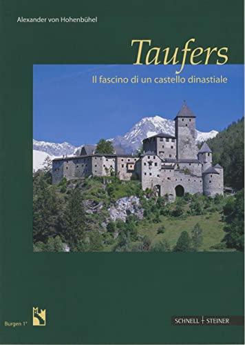 9783795418373: Taufers: Il fascino di un castello dinastiale (Burgen Des Sudtiroler Burgeninstituts)