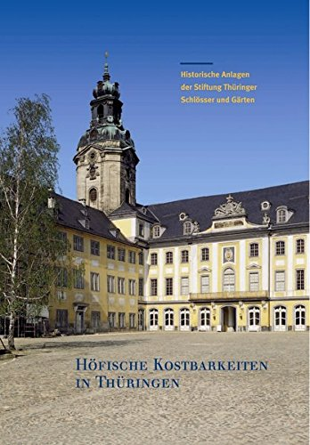 9783795418403: Hofische Kostbarkeiten in Thuringen: Historische Anlagen Der Stiftung Thuringer Schlosser Und Garten (Grosse Kunstfuhrer) (German Edition)