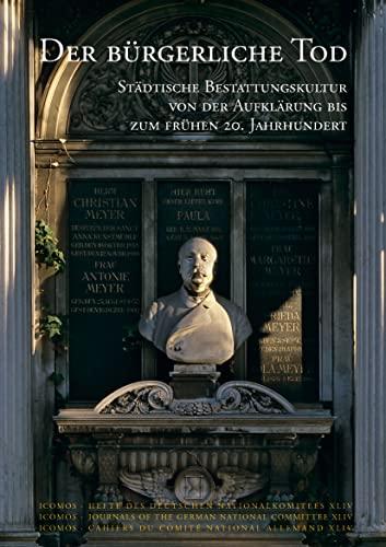 9783795419462: Der Burgerliche Tod: Stadtische Bestattungskultur Von Der Aufklarung Bis Zum Fruhen 20. Jahrhundert (Hefte Des Deutschen Nationalkomitees) (German Edition)