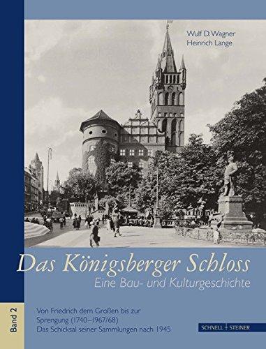 Das Königsberger Schloss: Wulf D. Wagner