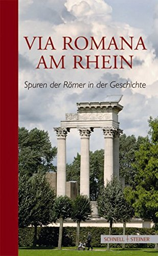 Via Romana am Rhein. Projektleitung: Wilfried Maria: Landschaftsverband Rheinland Umweltamt