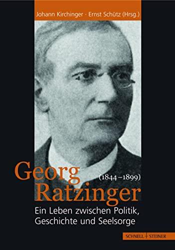 9783795420154: Georg Ratzinger 1844-1899: Ein Leben Zwischen Politik, Geschichte Und Seelsorge (German Edition)