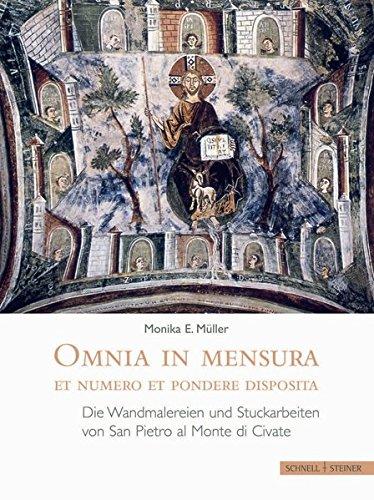 9783795420284: Omnia in mensura et numero et pondere disposita: Die Wandmalereien und Stuckarbeiten von San Pietro al Monte di Civate