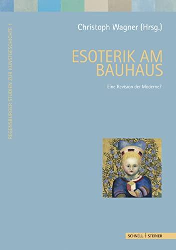 9783795420932: Esoterik am Bauhaus: Eine Revision der Moderne? (Regensburger Studien Zur Kunstgeschichte)