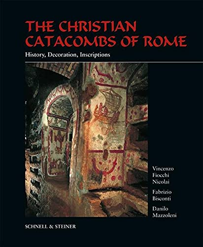 9783795422127: The Christian Catacombs of Rome: History, Decoration, Inscriptions
