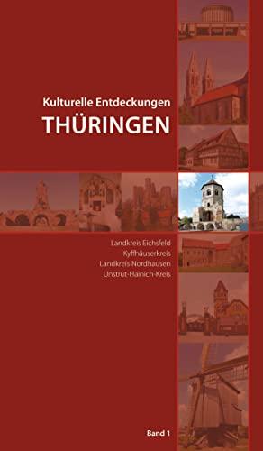 Kulturelle Entdeckungen Thüringen: Landkreis Eichsfeld, Kyffhäuserkreis, Landkreis: Sparkassen-Kulturstiftung Hessen-Thüringen