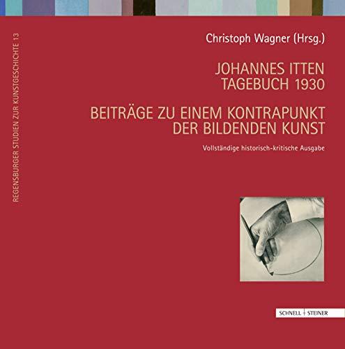 9783795422516: Johannes Itten Tagebuch 1930: Beiträge zu einem Kontrapunkt der Bildenden Kunst (Regensburger Studien Zur Kunstgeschichte) (German Edition)