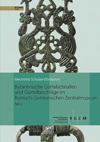 9783795422622: Byzantinische Gurtelschnallen Und Gurtelbeschlage Im Romischen-germanischen Zentralmuseum: Schnallen Mit Scharnierbeschlag Und Schnallen Mit ... Vor- Und Fruhgeschichtlicher Altertumer)