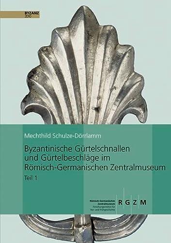 9783795422660: Byzantinische Gürtelschnallen und Gürtelbeschläge im Römischen-Germanischen Zentralmuseum: Teil 1: Die Schnallen ohne Beschläg, mit Laschenbeschläg ... Vor- Und Fruhgeschichtlicher Altertumer)