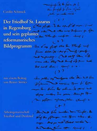 9783795422745: Der Friedhof St. Lazarus in Regensburg Und Sein Geplantes Reformatorisches Bildprogramm (German Edition)