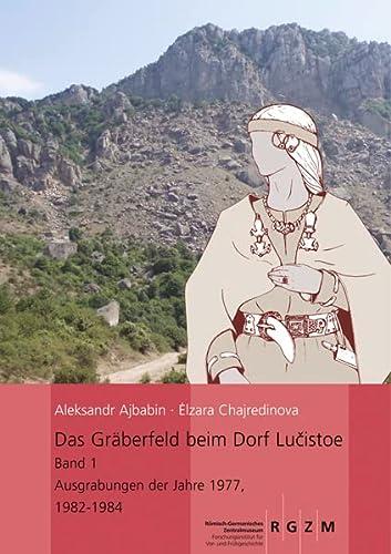 Das Gräberfeld beim Dorf Lucistoe: Aleksandr Ajbabin