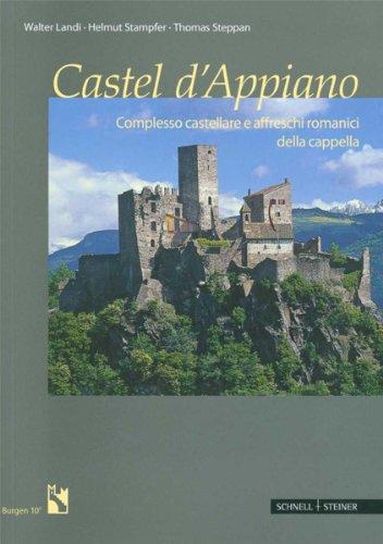Castel d'Appiano: Complesso castellare e affreschi romanici della cappella (Burgen Des ...