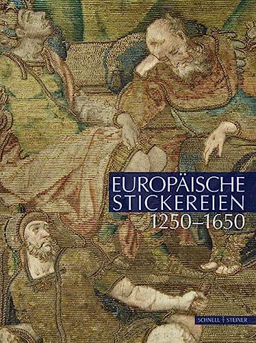 Europäische Stickereien 1250-1650: Uta-Christiane Bergemann