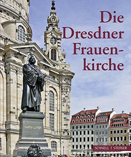 9783795424060: Die Dresdner Frauenkirche: Jahrbuch Zu Ihrer Geschichte Und Gegenwart (Jahrbuch Dresdner Frauenkirche) (German Edition)