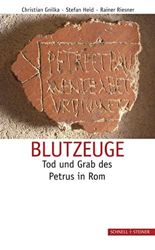 9783795424145: Blutzeuge: Tod und Grab des Petrus in Rom (German Edition)