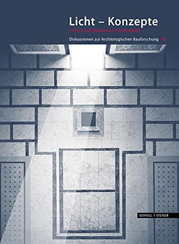 9783795424602: Licht - Konzepte in der vormodernen Architektur: Diskussionen zur Archäologischen Bauforschung (Diskussionen Zur Archaologischen Bauforschung)