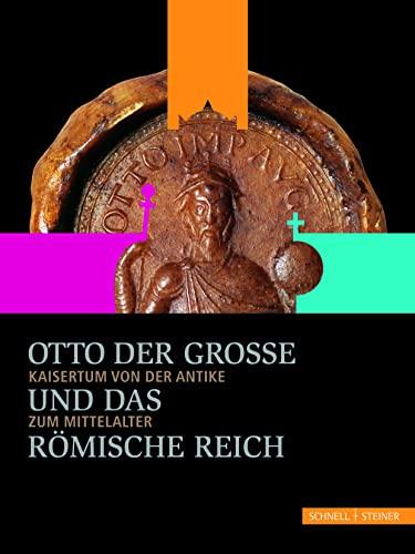 9783795424916: Otto der Große und das Römische Reich: Kaisertum von der Antike zum Mittelalter