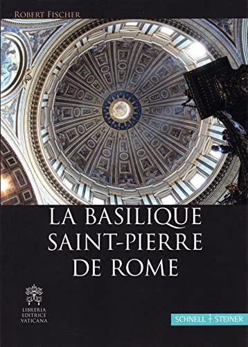 9783795424985: La Basilique Saint-pierre De Rome: Une Documentation Pour Une Visite Guidee Ou Individuelle De La Basilique