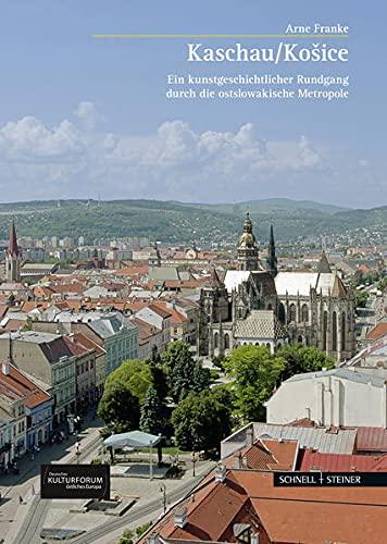 9783795426149: Kosice / Kaschau: Ein Kunstgeschichtlicher Rundgang Durch Die Ostslowakische Metropole (Grosse Kunstfuhrer / Grosse Kunstfuhrer / Potsdamer Bibliothek Ostliches Europa) (German Edition)