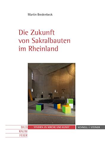 9783795426507: Die Zukunft von Sakralbauten im Rheinland (Studien Zu Kirche Und Kunst)