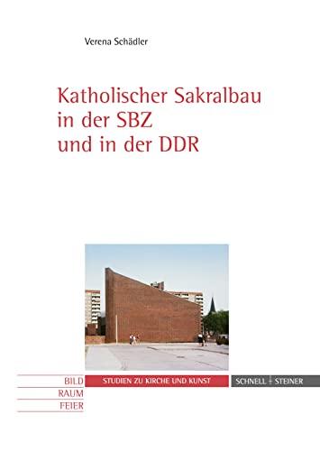 9783795426750: Katholischer Sakralbau in der SBZ und in der DDR (Studien Zu Kirche Und Kunst) (German Edition)