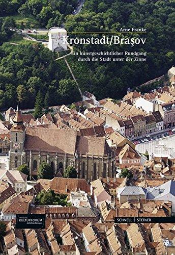 9783795426873: Kronstadt / Brasov: Ein Kunstgeschichtlicher Rundgang Durch Die Stadt Unter Der Zinne (Grosse Kunstfuhrer / Grosse Kunstfuhrer / Potsdamer Bibliothek Ostliches Europa) (German Edition)