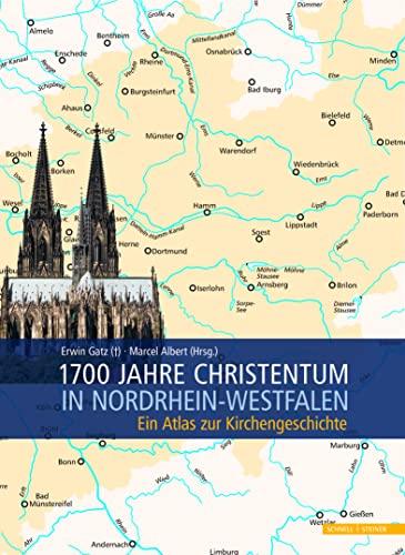 1700 Jahre Christentum in Nordrhein-Westfalen: Ein Atlas Zur Kirchengeschichte (Hardback)