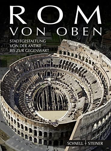 9783795427597: Rom von oben: Stadtgestaltung von der Antike bis zur Gegenwart