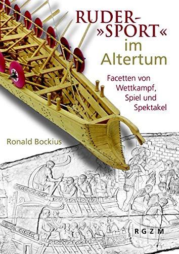 9783795427641: Ruder-'Sport' im Altertum: Facetten von Wettkampf, Spiel und Spektakel (Mosaiksteine. Forschungen Am Romisch-Germanischen Zentralmuseum) (German Edition)