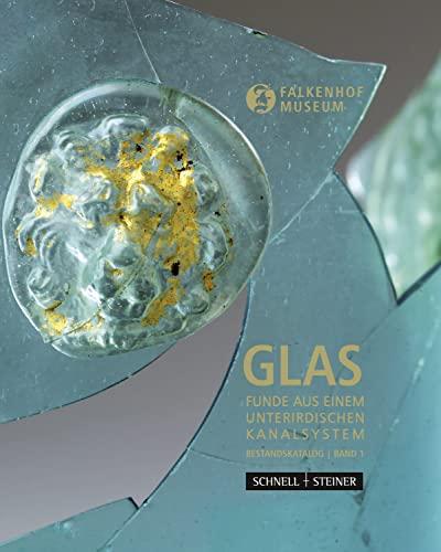 9783795428235: Glas: Funde aus einem unterirdischen Kanalsystem