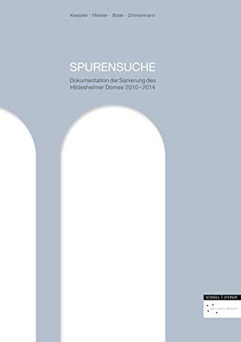 9783795429034: Spurensuche: Dokumentation der Sanierung des Hildesheimer Domes 2010-2014