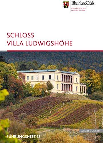 Schloss Villa Ludwigshöhe (Fuhrungshefte Der Edition Burgen, Schlosser, Altertumer ...