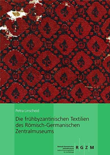 9783795430375: Die fr|hbyzantinischen Textilien des Römisch-Germanischen Zentralmuseums: Mit einem Beitrag von Ina Vanden Berghe (Romisch Germanisches Zentralmuseum / Kataloge VOR- Und Fruhg) (German Edition)