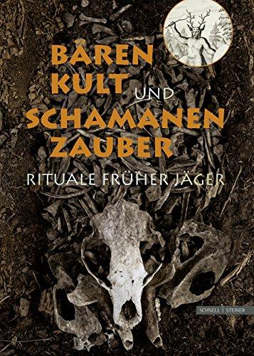 9783795430825: Barenkult Und Schamanenzauber: Rituale Fruher Jager (German Edition)