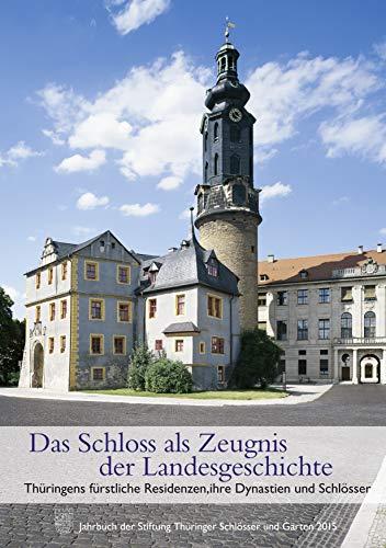 Das Schloss Als Zeugnis Der Landesgeschichte Von Stiftung Thüringer