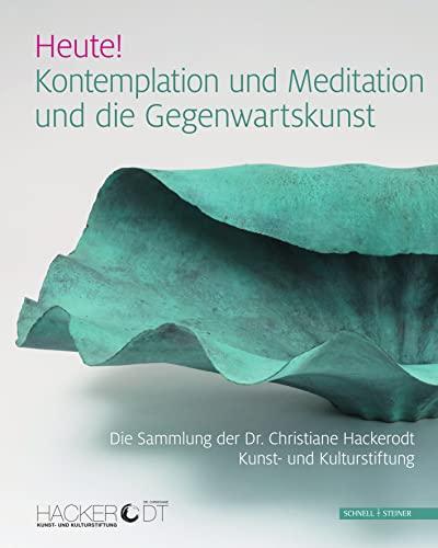9783795435509: Heute! Kontemplation und Meditation und die Gegenwartskunst: Die Sammlung der Dr. Christiane Hackerodt Kunst- und Kulturstiftung