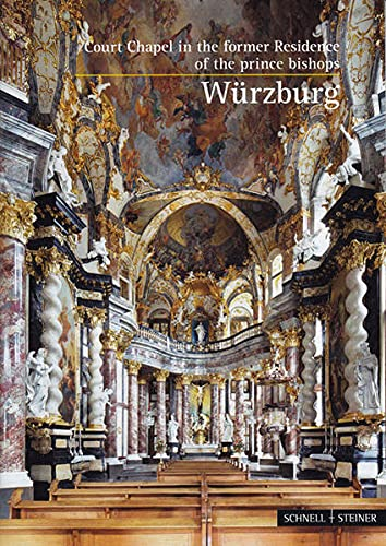 9783795465179: Wurzburg: Court Chapel in the Former Residence of the Prince Bishops (Kleine Kunstfuhrer)