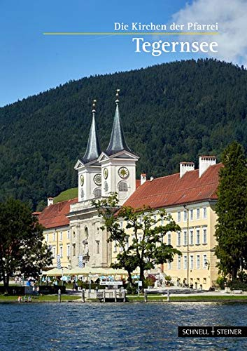 9783795467326: Tegernsee: Die Kirchen der Pfarrei (St. Quirinus, St. Quirin und Maria Schnee) (Kleine Kunstfuhrer)