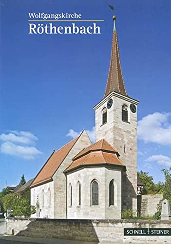 Rothenbach Bei St. Wolfgang: Evang.-Luth. Wolfgangskirche (Paperback): Thomas Göß