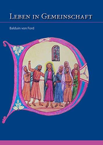 9783795480677: Leben in Gemeinschaft: Zisterziensische Spiritualitat Fur Den Alltag Bd.10: 40147 (Hagiographie /Ikonographie /Volkskunde)