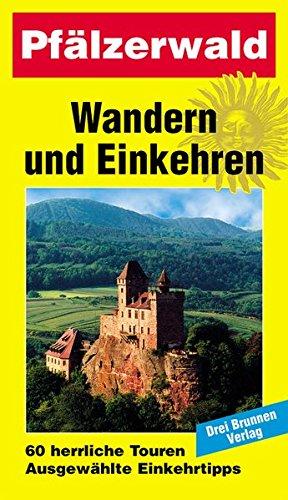 9783795602147: Wandern und Einkehren 07. Pf�lzerwald: 60 herrliche Touren. Ausgew�hlte Einkehrtipps