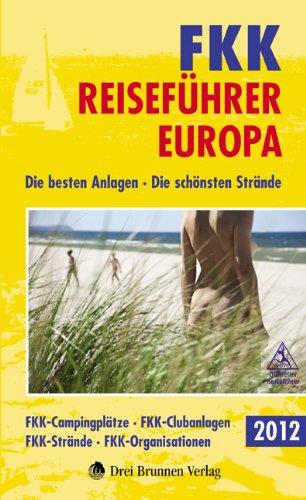 9783795603229: FKK-Reiseführer Europa 2012: Die besten Anlagen - Die schönsten Strände