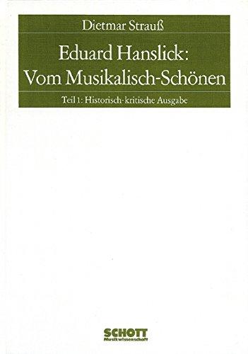 9783795702014: Eduard Hanslick: Vom Musikalisch-Schonen Teil 1 Livre Sur la Musique (Schott Musikwissenschaft)