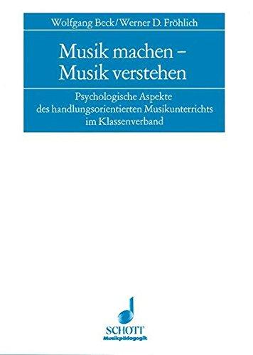 9783795702281: Musik machen--Musik verstehen: Psychologische Aspekte des handlungsorientierten Musikunterrichts im Klassenverband : Veröffentlichung der Akademie für Musikpädagogik Mainz (German Edition)