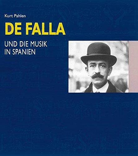 Manuel de Falla und die Musik in Spanien.: Pahlen, Kurt