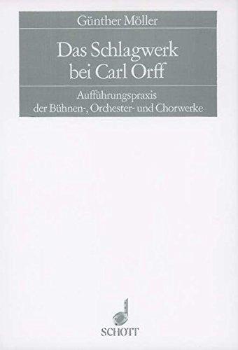9783795702908: Das Schlagwerk bei Carl Orff: Aufführungspraxis der Bühnen-, Orchester- und Chorwerke (German Edition)