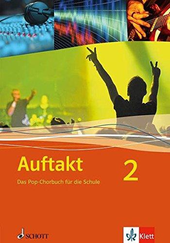 9783795703332: Auftakt 2: Das Pop-Chorbuch für die Schule. Band 2. Chor, 3-4-stimmig mit Klavierbegleitung. Chorbuch